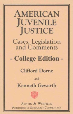 American Juvenile Justice: Cases, Legislations and Comments - Edited Version (Paperback)