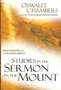 Studies In The Sermon On The Mount: God's Character And The Believer's Conduct (Paperback)