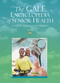 The Gale Encyclopedia of Senior Health: A Guide for Seniors and Their Caregivers (Hardcover)