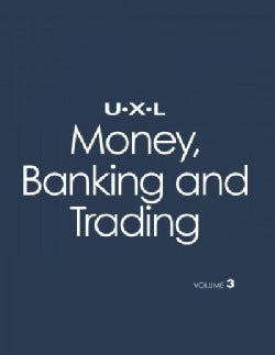 UXL Money: Making Sense of Economics and Personal Finance