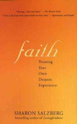 Faith: Trusting Your Own Deepest Experience (Paperback)
