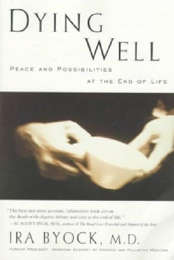 Dying Well: Peace and Possibilities at the End of Life (Paperback)