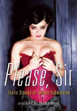 Please, Sir: Erotic Stories of Female Submission (Paperback)