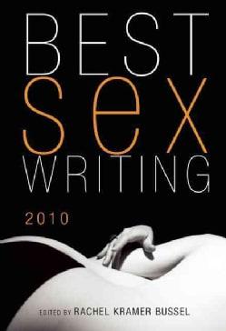 Best Sex Writing 2010 (Paperback)