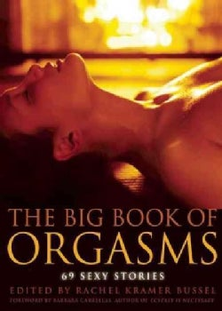 The Big Book of Orgasms: 69 Sexy Stories (Paperback)