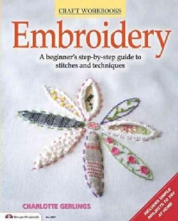 Embroidery: A Beginner's Step-by-Step Guide to Stitches and Techniques (Paperback)
