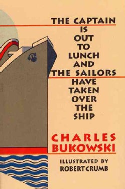 The Captain Is Out to Lunch and the Sailors Have Taken over the Ship (Paperback)