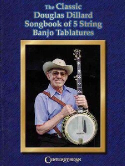 The Classic Douglas Dillard Songbook of 5-string Banjo Tablatures (Paperback)