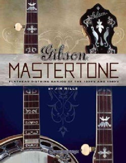Gibson's Mastertones: Flathead 5-String Banjos of the 1930s and 1940s (Paperback)