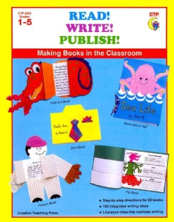 Read! Write! Publish!: Making Books in the Classroom Grades 1 - 5 (Paperback)