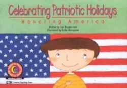 Celebrating Patriotic Holidays: Honoring America (Paperback)
