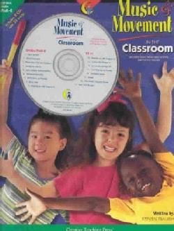 Music and Movement in the Classroom Pre-Kindergarten to Kindergarten