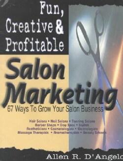 Fun, Creative & Profitable Salon Marketing: 67 Ways to Grow for Salon Business (Paperback)