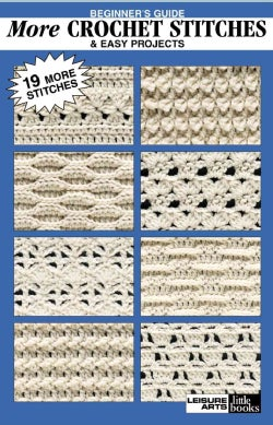 Beginner's Guide More Crochet Stitches & Easy Projects (Paperback)