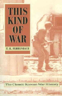 This Kind of War: The Classic Korean War History (Paperback)