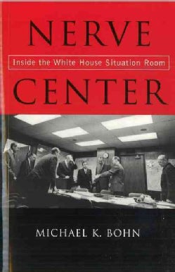 Nerve Center: Inside the White House Situation Room (Paperback)