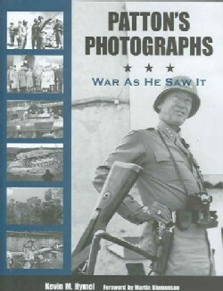Patton's Photographs: War As He Saw It (Hardcover)