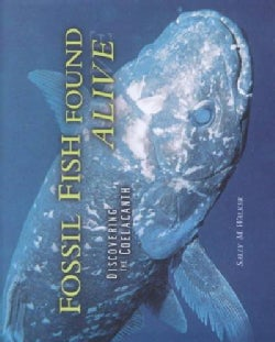 Fossil Fish Found Alive: Discovering the Coelacanth (Hardcover)