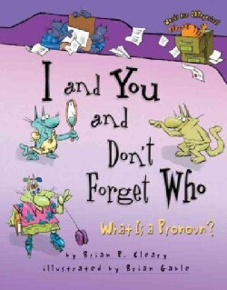 I and You and Don't Forget Who: What Is a Pronoun? (Hardcover)