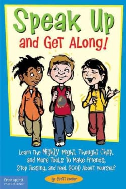 Speak Up And Get Along!: Learn The Mighty Might, Thought Chop, And More Tools To Make Friends, Stop Teasing, And ... (Paperback)