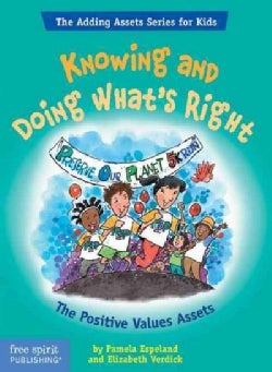 Knowing And Doing What's Right: The Positive Values Assets (Paperback)