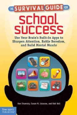 The Survival Guide for School Success: Use Your Brain's Built-In Apps to Sharpen Attention, Battle Boredom, and B... (Paperback)
