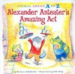 Alexander Anteater's Amazing Act (Paperback)