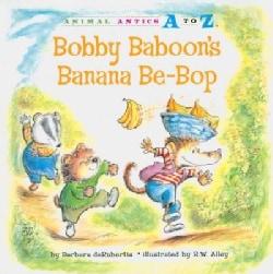 Bobby Baboon's Banana Be-Bop (Paperback)