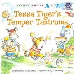 Tessa Tiger's Temper Tantrums (Paperback)