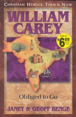 William Carey: Obliged to Go (Paperback)