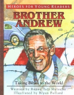 Brother Andrew: Taking Bibles to the World (Hardcover)