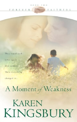 A Moment of Weakness: Book 2 in the Forever Faithful Series (Paperback)