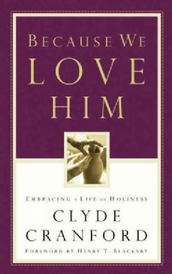Because We Love Him: Embracing a Life of Holiness (Paperback)