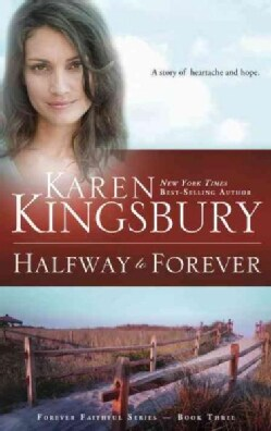 Halfway to Forever: Book 3 in the Forever Faithful Series (Paperback)