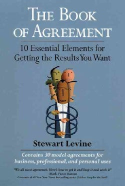 The Book of Agreement: 10 Essential Elements for Getting the Results You Want (Paperback)