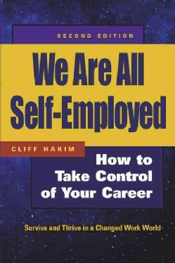 We Are All Self-Employed: How to Take Control of Your Career (Paperback)