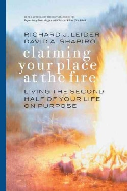Claiming Your Place at the Fire: Living the Second Half of Your Life on Purpose (Paperback)