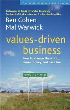 Values-driven Business: How to Change the World, Make Money, And Have Fun (Paperback)