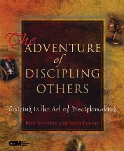 The Adventure of Discipling Others: Training in the Art of Disciplemaking (Paperback)