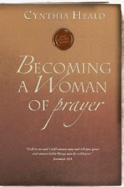 Becoming A Woman Of Prayer (Paperback)