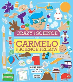 Crazy for Science With Carmelo the Science Fellow (Hardcover)
