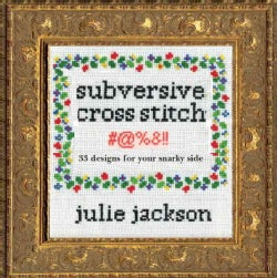Subversive Cross Stitch: 50 F*cking Clever Designs for Your Sassy Side (Hardcover)