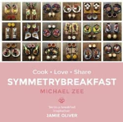 Symmetry Breakfast: 100 Recipes for the Loving Cook (Hardcover)