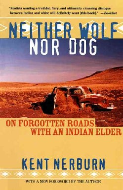 Neither Wolf Nor Dog: On Forgotten Roads With an Indian Elder (Paperback)
