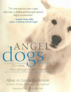 Angel Dogs: Divine Messengers of Love (Paperback)