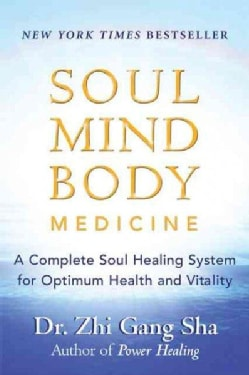 Soul Mind Body Medicine: A Complete Soul Healing System for Optimum Health and Vitality (Paperback)