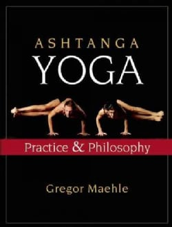 Ashtanga Yoga: Practice and Philosophy (Paperback)