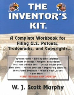 The Inventor's Kit: A Complete Workbook for Filing U.S. Patents, Trademarks & Copyrights (Paperback)