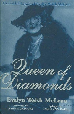Queen of Diamonds: The Fabled Legacy of Evalyn Walsh McLean (Hardcover)