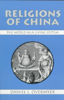 Religions of China: The World As a Living System (Paperback)
